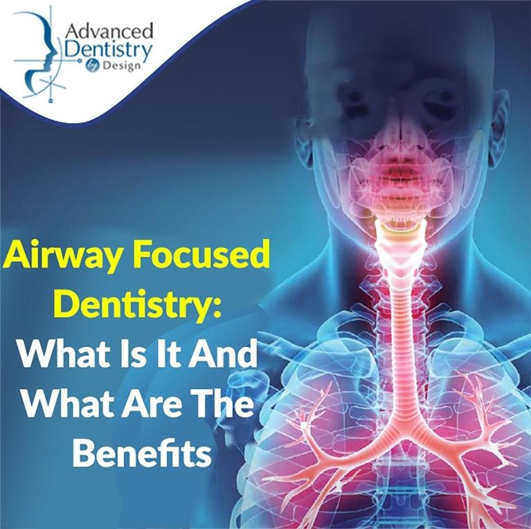 Airway Focused Dentistry: What Is It And What Are The Benefits
